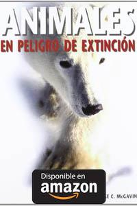 Animales en peligro de extincion. Tapa dura.