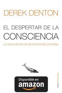 El despertar de la conciencia: La neurociencia de las emociones primarias.