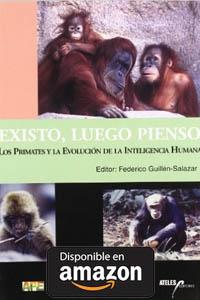Existo, luego pienso : los primates y la evolución de la inteligencia humana.