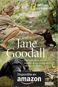 National Geographic. Jane Goodall. Una Vida Dedicada Al Estudio De Los Chimpancés Salvajes En África Tapa dura.