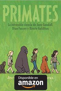 Primates. La intrépida ciencia de Jane Goodall, Dian Fossey y Biruté Galdikas (Comic Usa) Tapa blanda