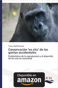 """Conservación """"ex situ"""" de los gorilas occidentales Tapa blanda, de Abelló Poveda Teresa."""