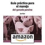 Guía práctica para el manejo del ganado porcino